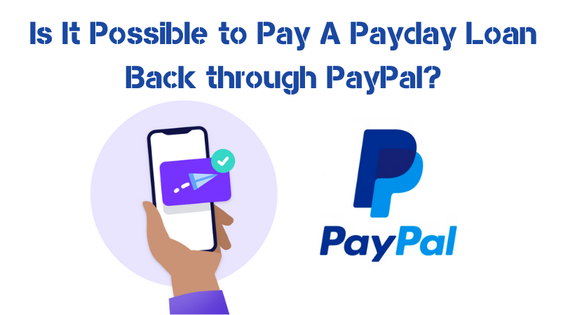 Is It Possible to Pay A Payday Loan Back through PayPal